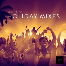 SEVENTY SEVEN - HOLIDAY MIXES